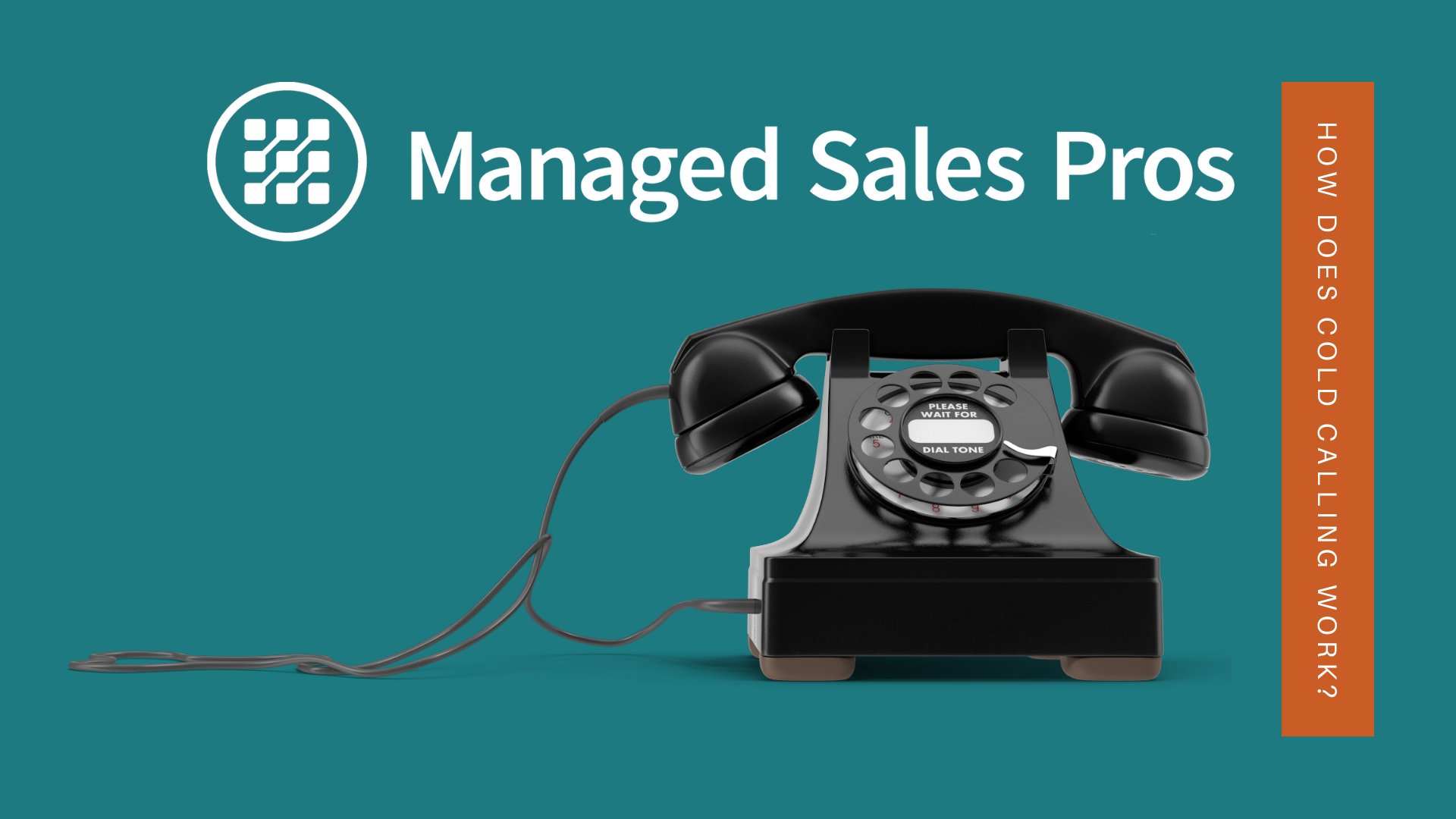 MSP Cold Calling with Managed Sales Pros - How Does Cold Calling Work?